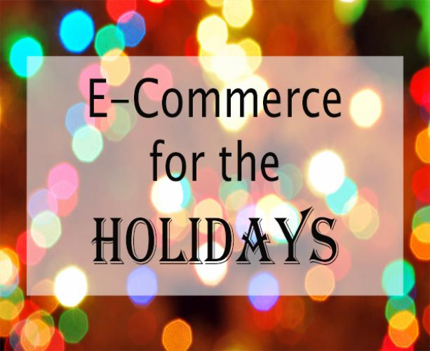 Five Important Tips to Optimize Your E-Commerce Website During the Holiday Season